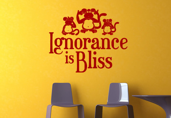 Large Ignorance is Bliss Wall Decal Quotes