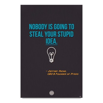 Stupid Idea Quote By Pyrks Poster
