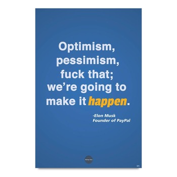 Optimism Quote By Elon Musk Poster