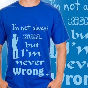 Always Right Mens T-shirt