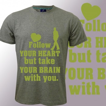 Follow Your Heart Slogan Tshirt for Men