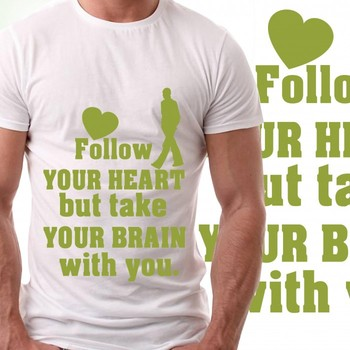 Follow Your Heart Slogan Tshirt for Men