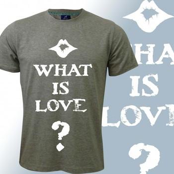 What Is Love Slogan Tshirt