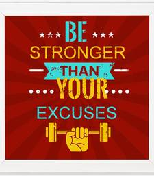 Be Stronger Than Your Excuses  Motivational White Framed Wall Hanging Art Print for Office  Home Reading Room